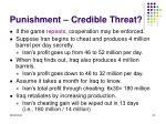 punishment credible threat