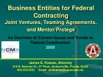 business entities for federal contracting joint ventures teaming agreements and mentor prot g