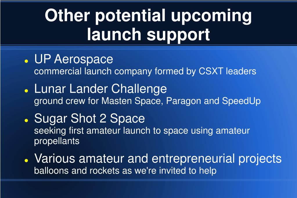 Other potential upcoming launch support