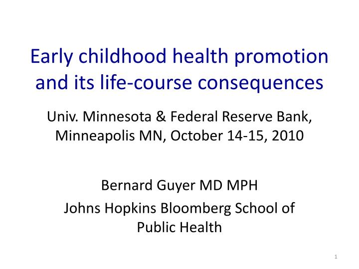 early childhood health promotion and its life course consequences n.