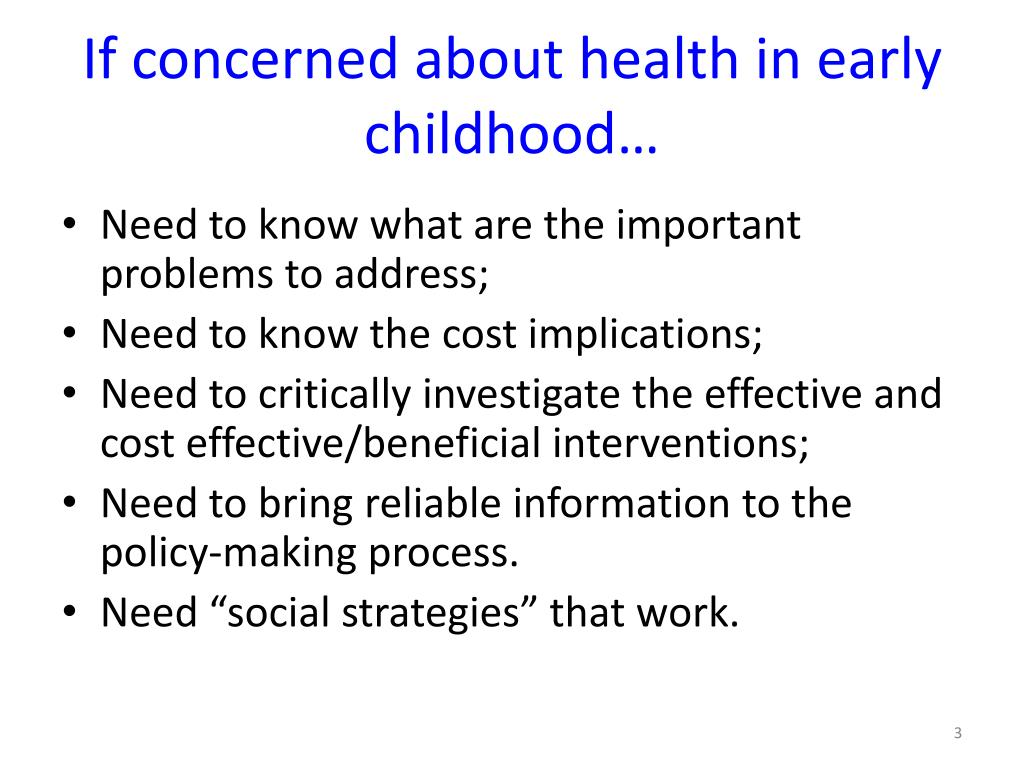 If concerned about health in early childhood…