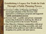 establishing a legacy for trails in utah through a public planning process