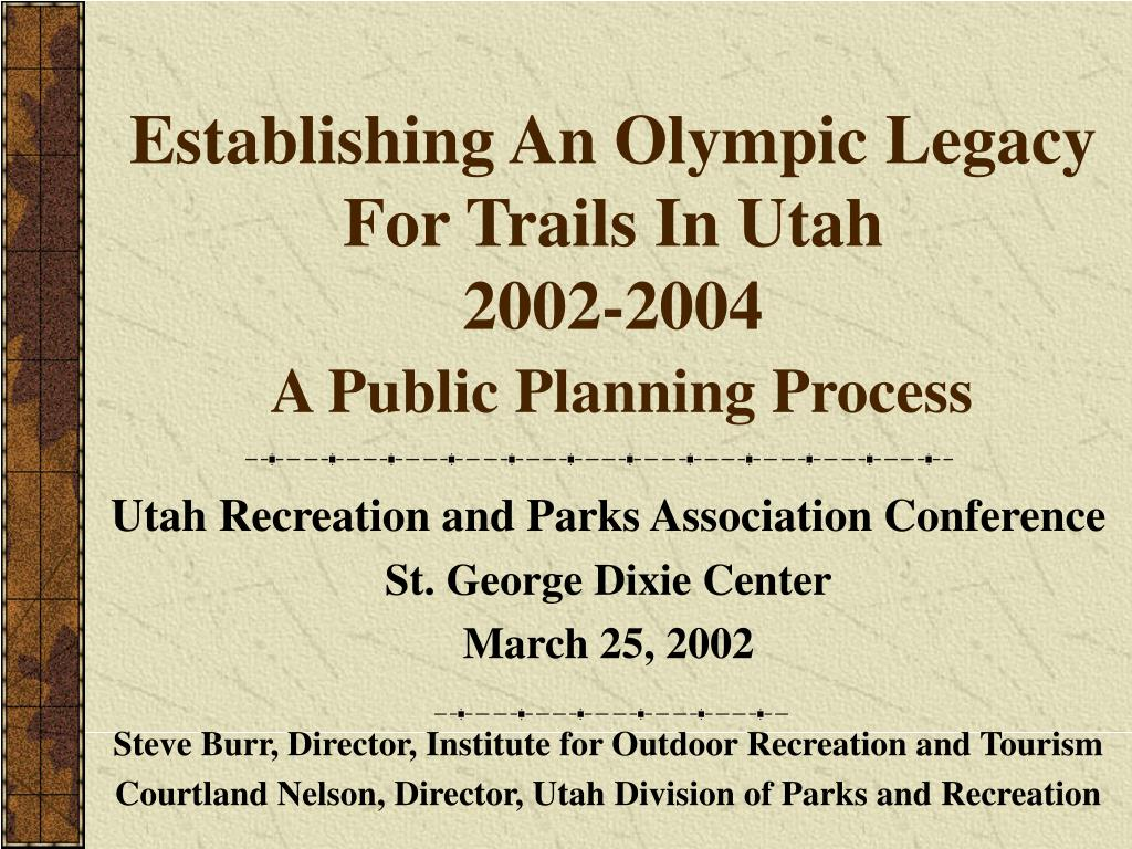 establishing an olympic legacy for trails in utah 2002 2004 a public planning process