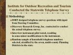 institute for outdoor recreation and tourism conducted the statewide telephone survey