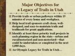 major objectives for a legacy of trails in utah6