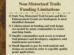 non motorized trails funding limitations