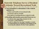 statewide telephone survey of resident attitudes toward recreational trails