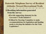 statewide telephone survey of resident attitudes toward recreational trails24