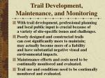 trail development maintenance and monitoring