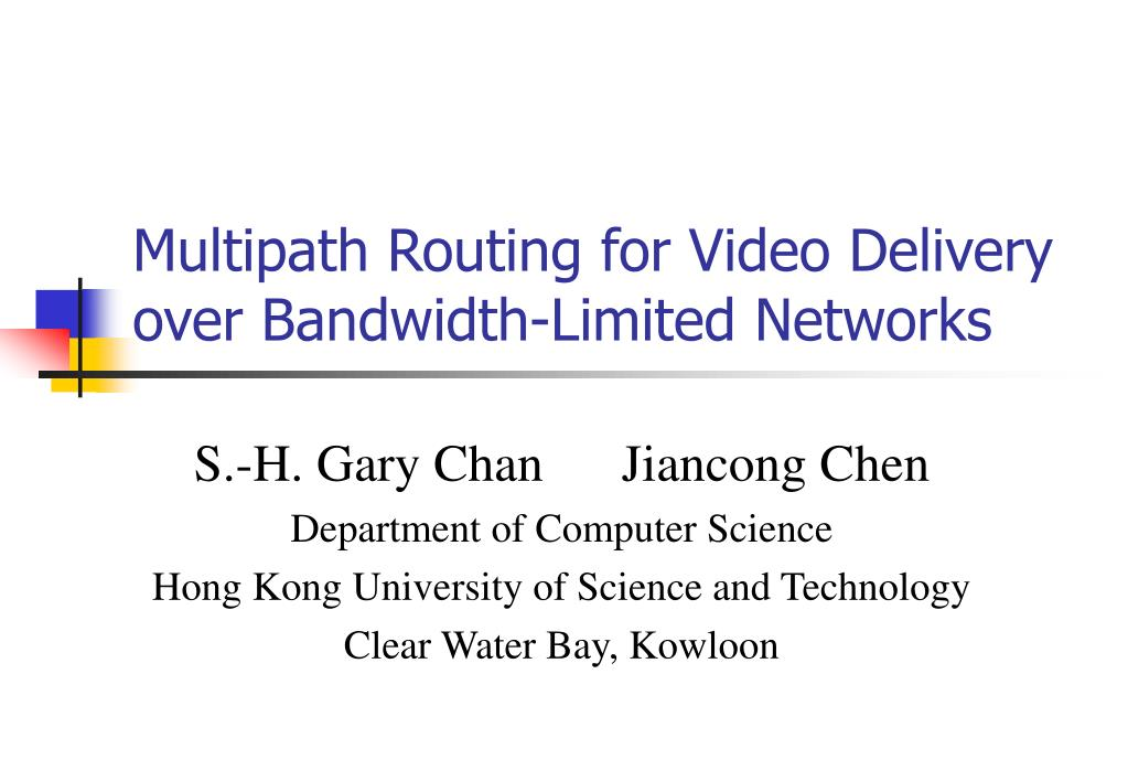 multipath routing for video delivery over bandwidth limited networks l.