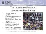 the most misunderstood international institution