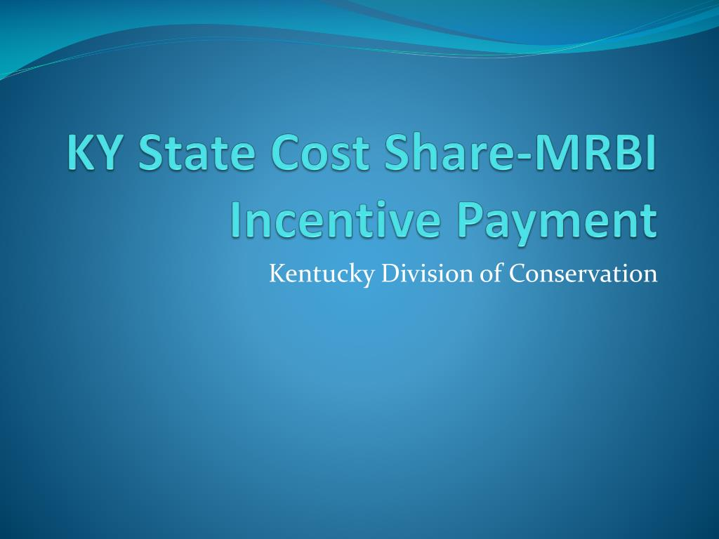 ky state cost share mrbi incentive payment l.