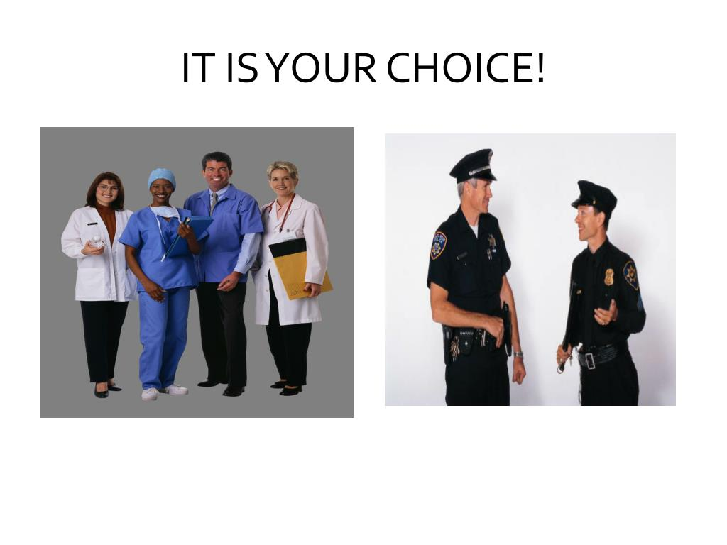 it is your choice l.