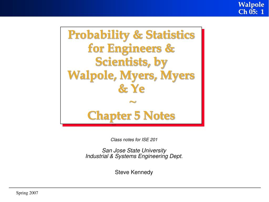 probability statistics for engineers scientists by walpole myers myers ye chapter 5 notes l.