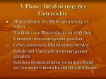 3 phase idealisierung des unterrichts
