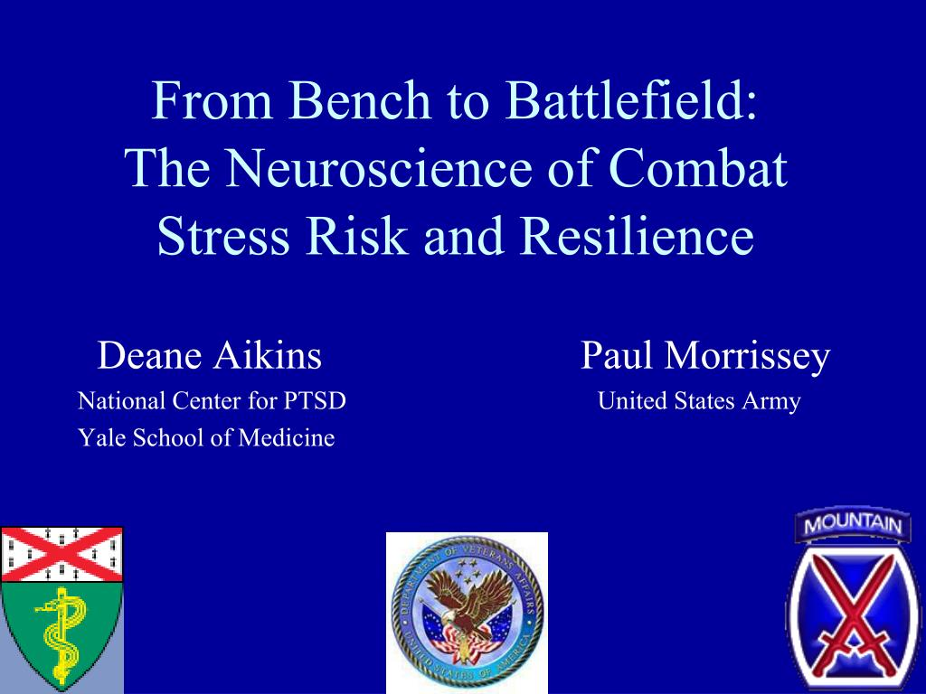 from bench to battlefield the neuroscience of combat stress risk and resilience l.