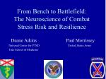 from bench to battlefield the neuroscience of combat stress risk and resilience