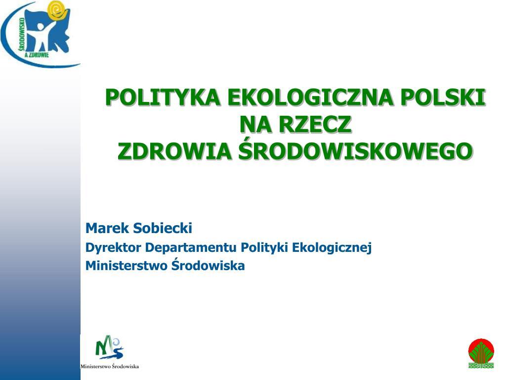 polityka ekologiczna polski na rzecz zdrowia rodowiskowego l.