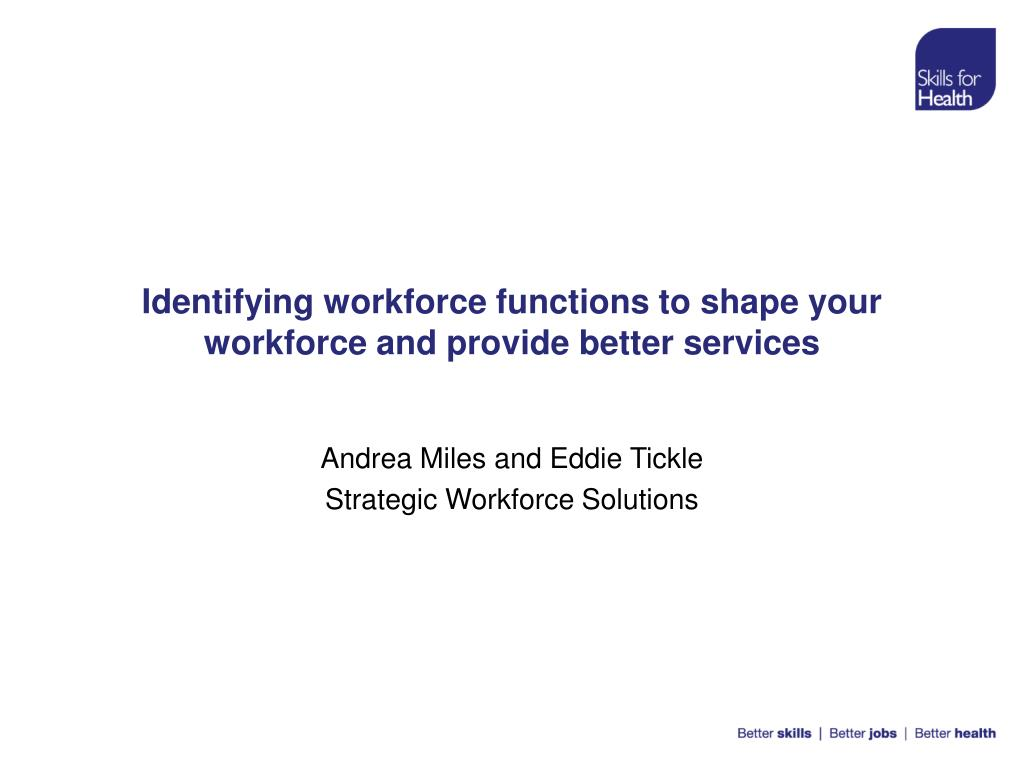 identifying workforce functions to shape your workforce and provide better services l.