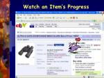 watch an item s progress