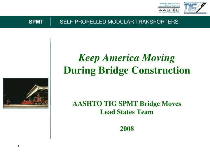 keep america moving during bridge construction aashto tig spmt bridge moves lead states team 2008 n.