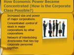 how economic power became concentrated how is the corporate class possible