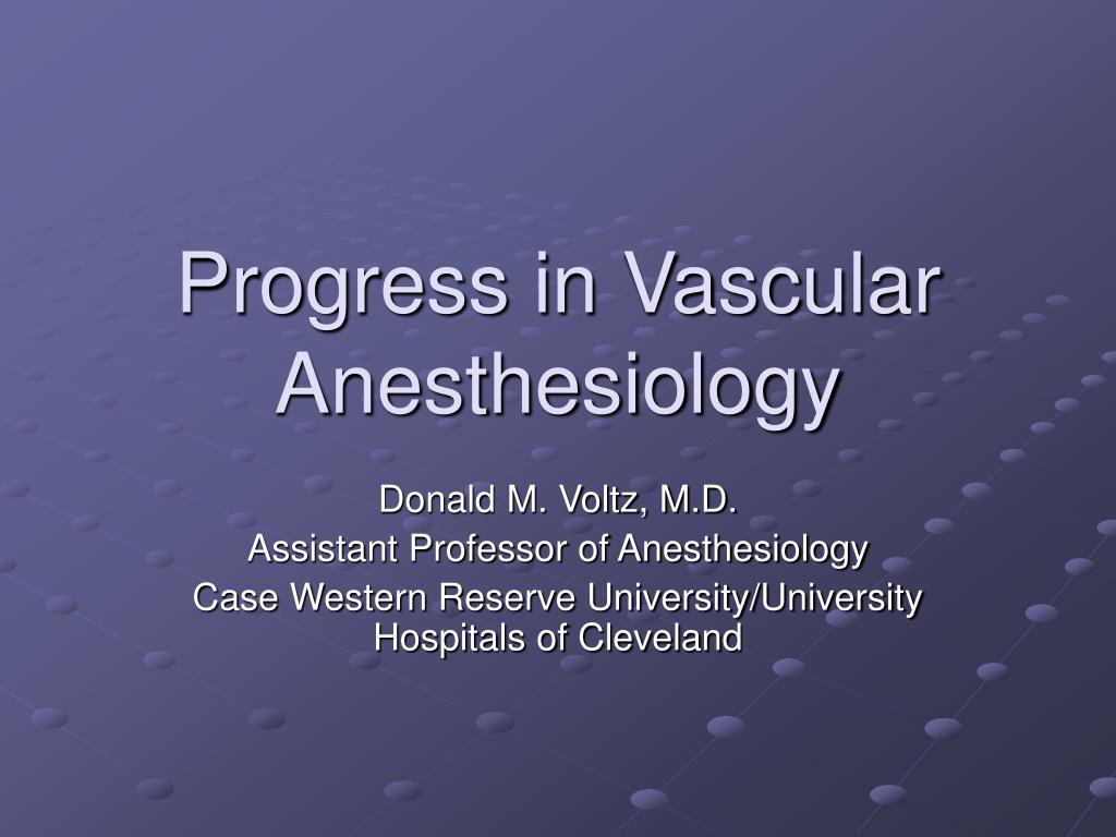 progress in vascular anesthesiology l.