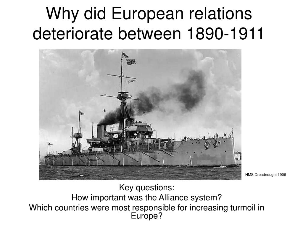 why did european relations deteriorate between 1890 1911 l.