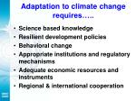 adaptation to climate change requires