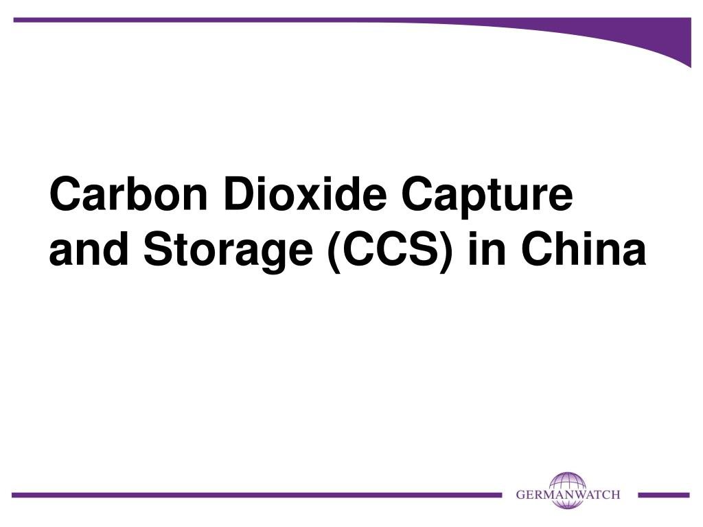 carbon dioxide capture and storage ccs in china l.