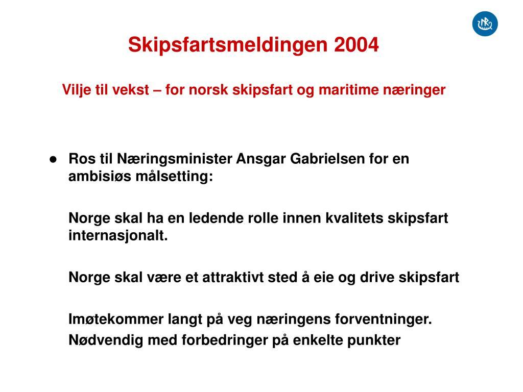 skipsfartsmeldingen 2004 vilje til vekst for norsk skipsfart og maritime n ringer l.