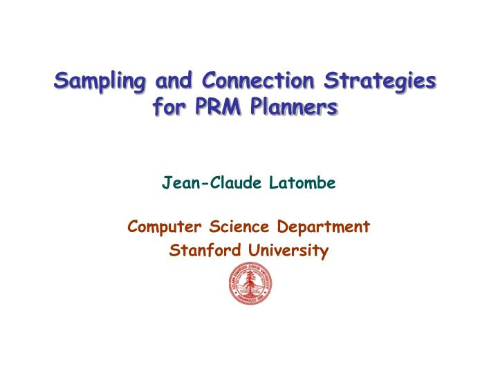 sampling and connection strategies for prm planners n.