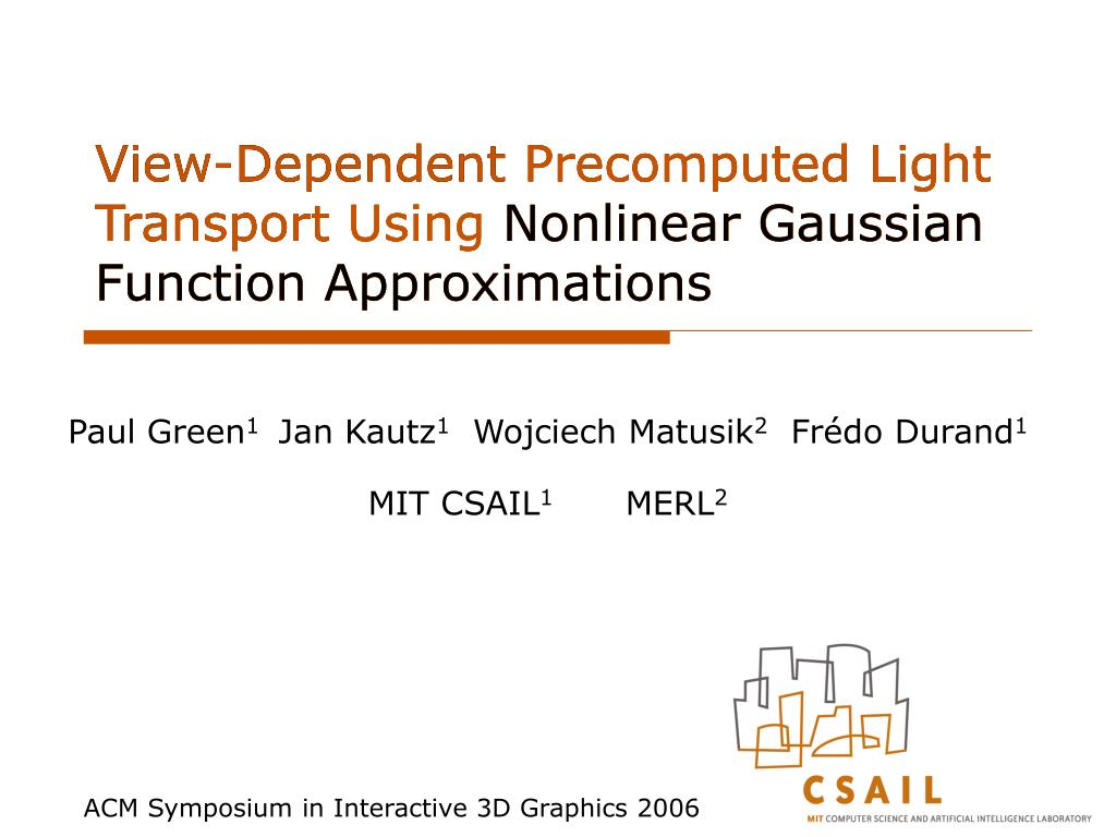 view dependent precomputed light transport using nonlinear gaussian function approximations l.