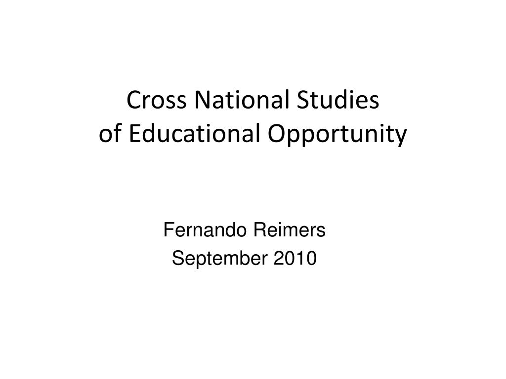 cross national studies of educational opportunity l.