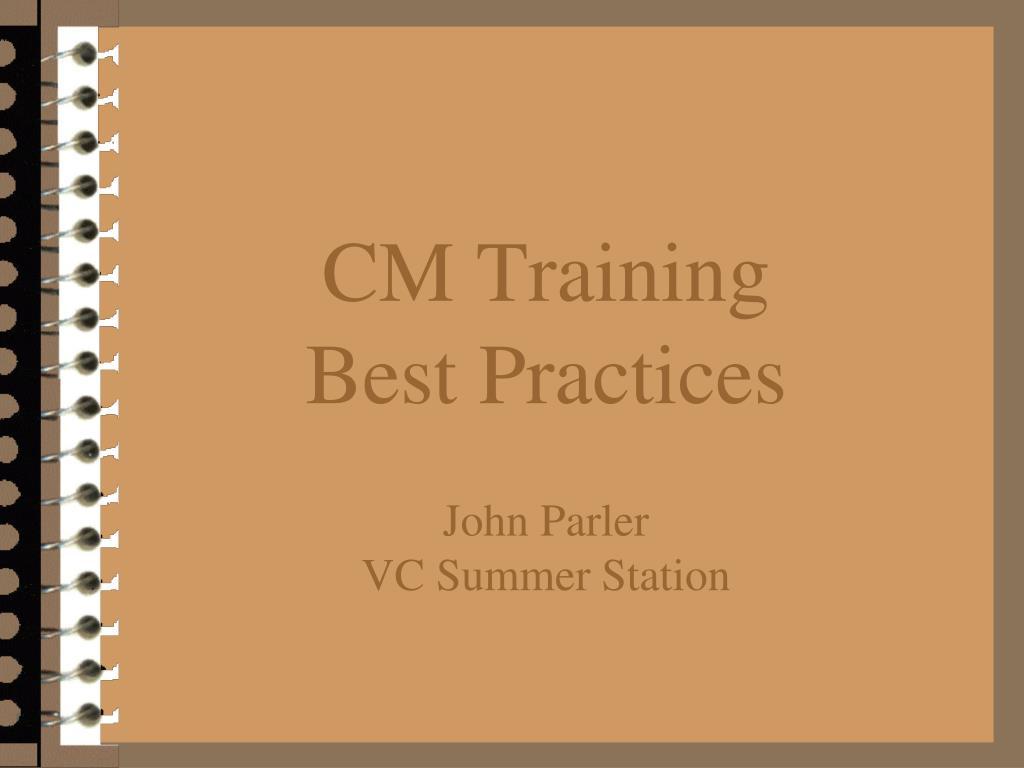 cm training best practices john parler vc summer station l.