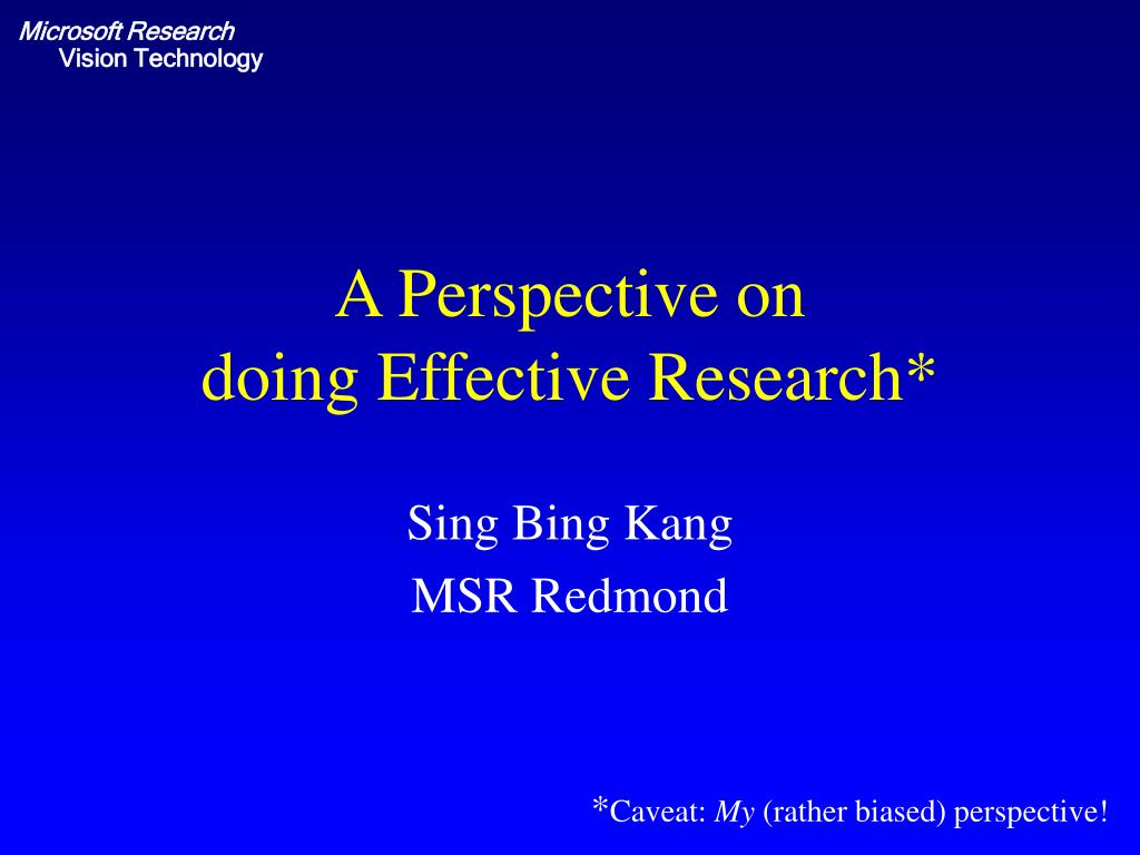 a perspective on doing effective research l.