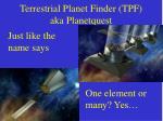 terrestrial planet finder tpf aka planetquest