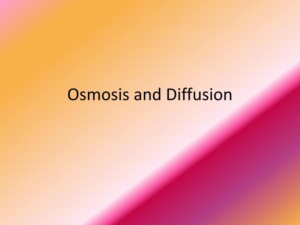 osmosis and diffusion l.