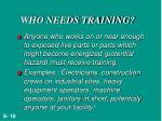 who needs training