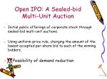 open ipo a sealed bid multi unit auction