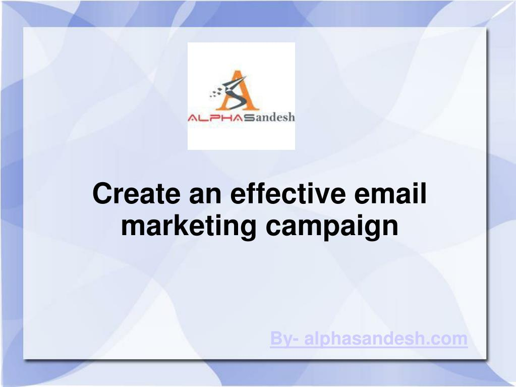 create an effective email marketing campaign l.