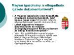 magyar igazolv ny is elfogadhat igazol dokumentumk nt