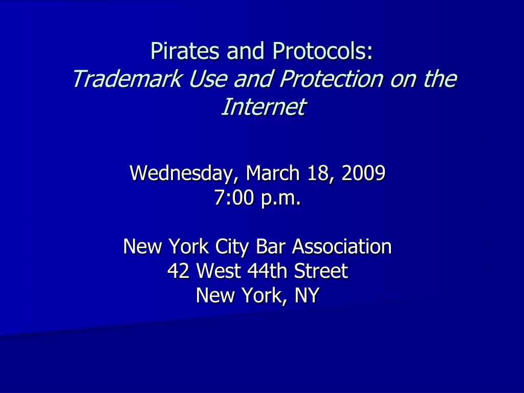 pirates and protocols trademark use and protection on the internet l.