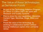 the value of these technologies at del monte foods