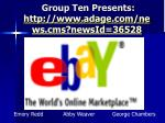 group ten presents http www adage com news cms newsid 36528