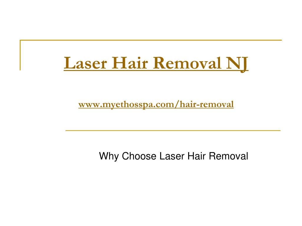 laser hair removal nj www myethosspa com hair removal l.