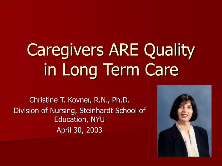 caregivers are quality in long term care n.