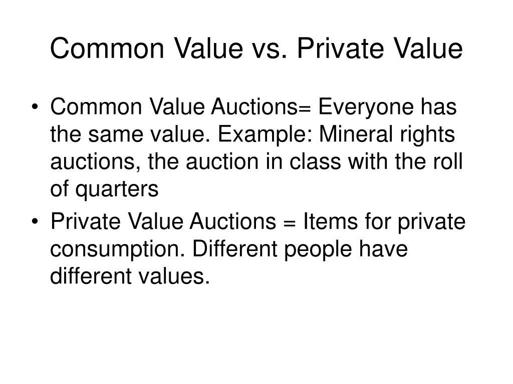 Common Value vs. Private Value