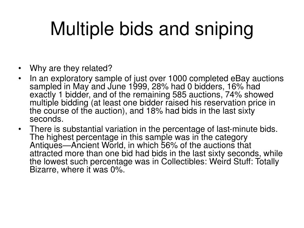 Multiple bids and sniping