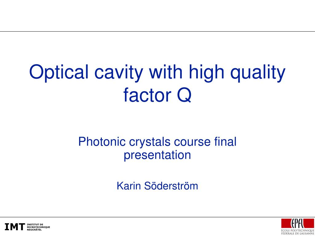optical cavity with high quality factor q l.